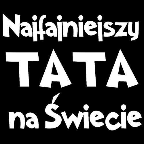 T-shirt Fit Najfajniejszy Tata Czarny