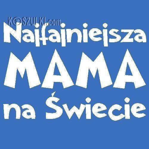 T-shirt damski Najfajniejsza mama