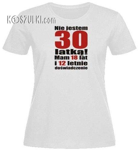 T-shirt damski Nie jestem 30 latką
