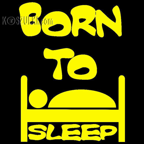 t-shirt Born to sleep