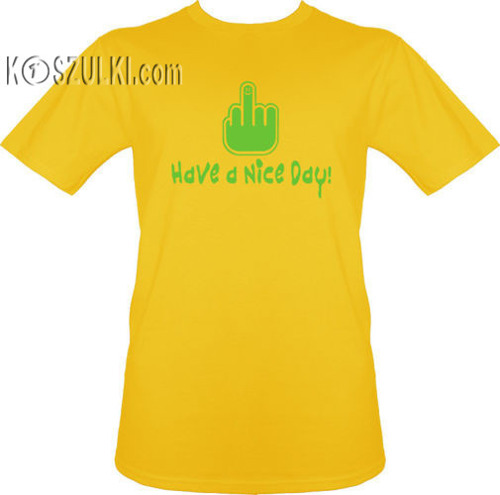 t-shirt Have a nice day