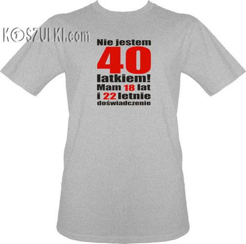 t-shirt Nie jestem 40 latkiem